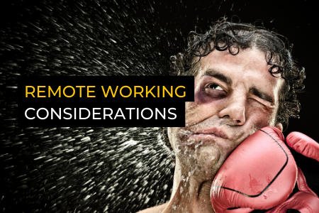 Remote working considerations